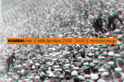 HUMBAonair, Νέα μέρα και ώρα, κάθε Δευτέρα 23.00-24.00, από 5 Οκτωβρίου, στον Music Society.gr
