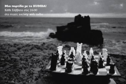 Μια Παρτίδα με το HUMBA!, κάθε Σάββατο, στις 16:00, στον MusicSociety WebRadion.